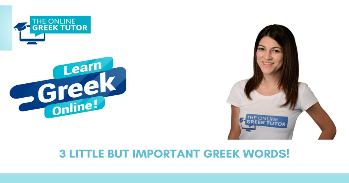 greek-lessons-online-3-little-but-important-greek-words